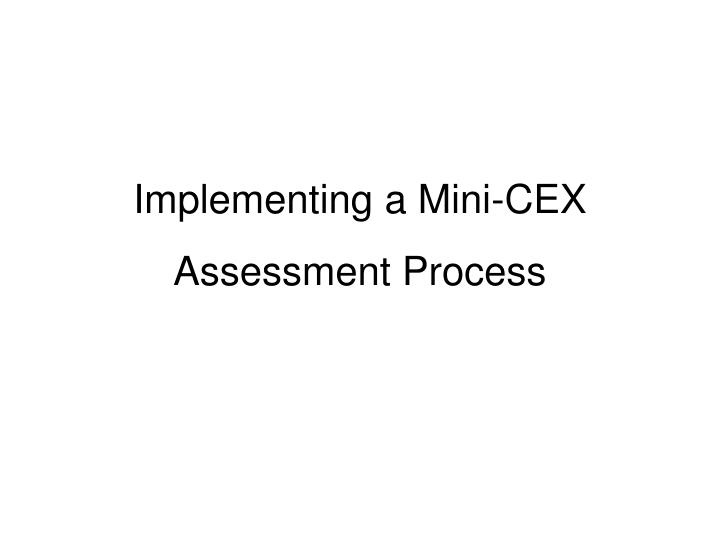 Implementing a Mini-CEX