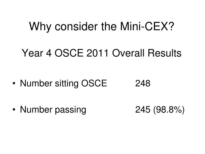 Why consider the mini cex year 4 osce 2011 overall results