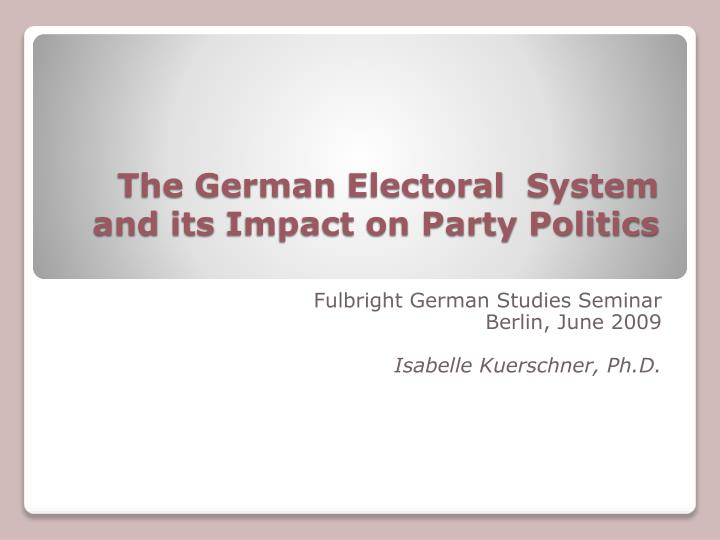 the german electoral system and its impact on party politics n.