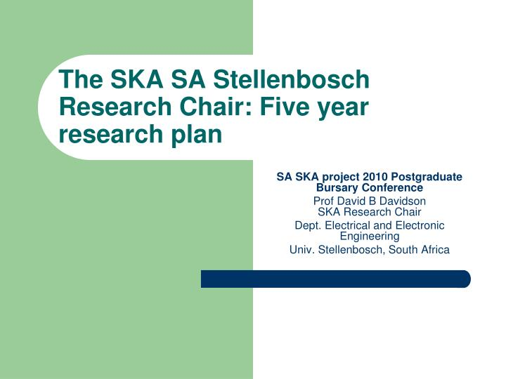 the ska sa stellenbosch research chair five year research plan n.