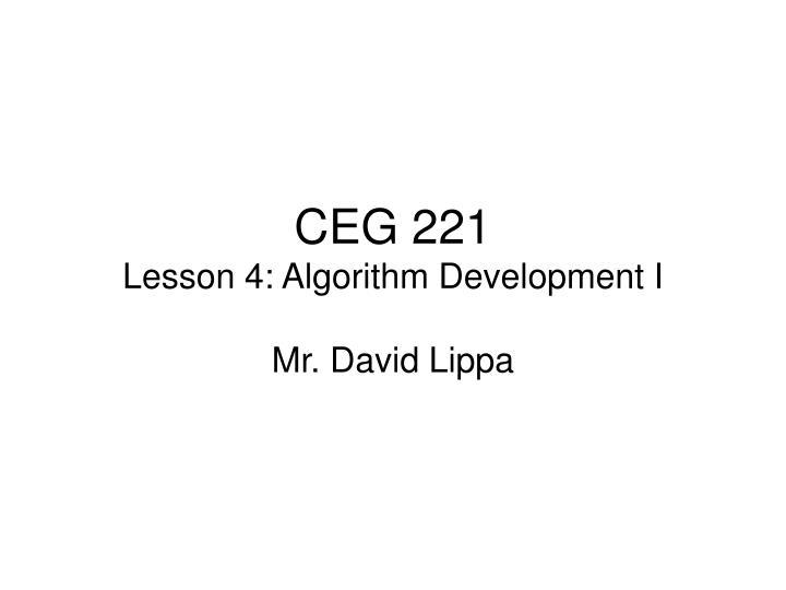Ceg 221 lesson 4 algorithm development i