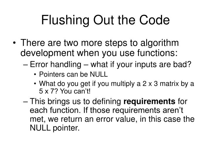 Flushing Out the Code