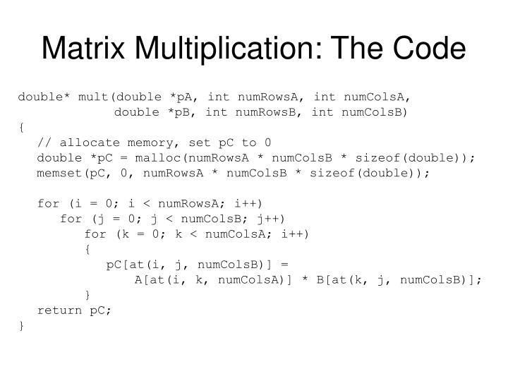 Matrix Multiplication: The Code