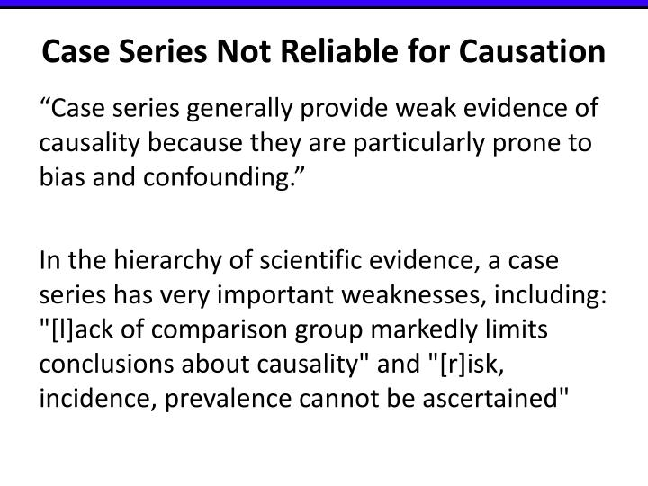 Case Series Not Reliable for Causation