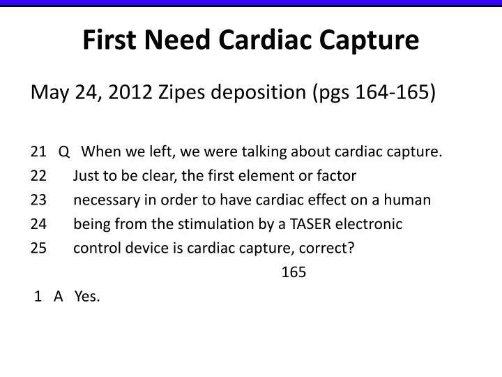 First Need Cardiac Capture
