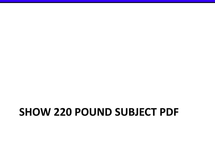 Show 220 pound subject pdf