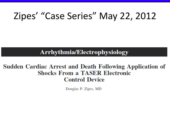 """Zipes' """"Case Series"""" May 22, 2012"""