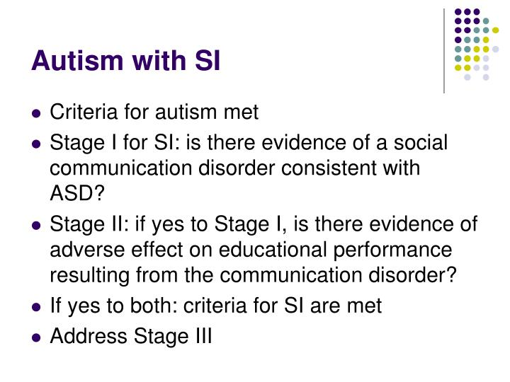 Autism with SI