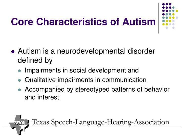 Core Characteristics of Autism