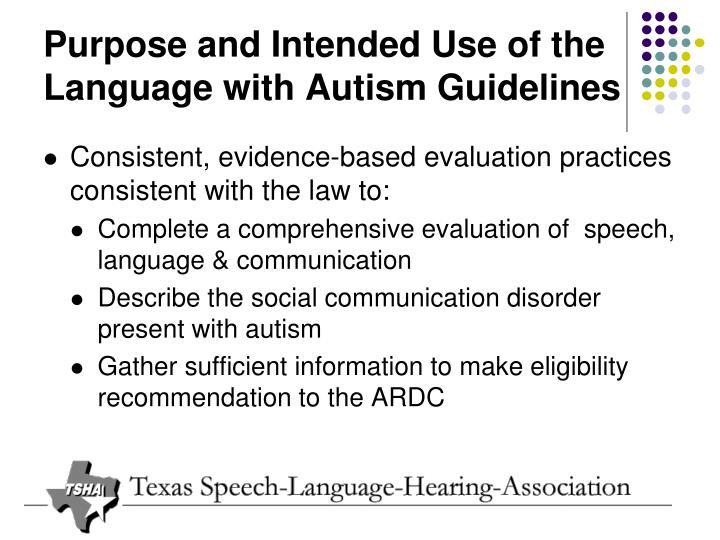 Purpose and Intended Use of the Language with Autism Guidelines