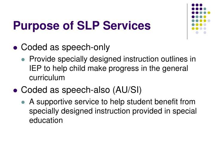 Purpose of SLP Services