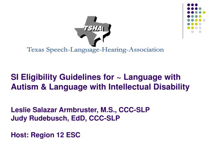 SI Eligibility Guidelines for ~ Language with Autism & Language with Intellectual Disability