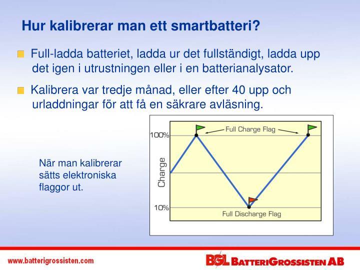 Hur kalibrerar man ett smartbatteri?