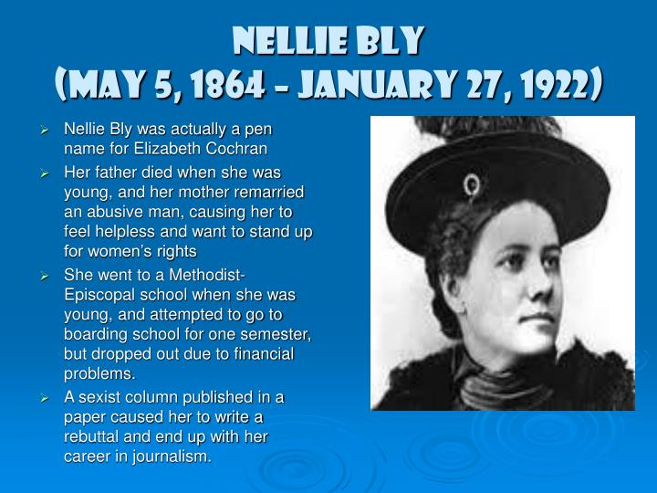 nellie bly may 5 1864 january 27 1922 n.