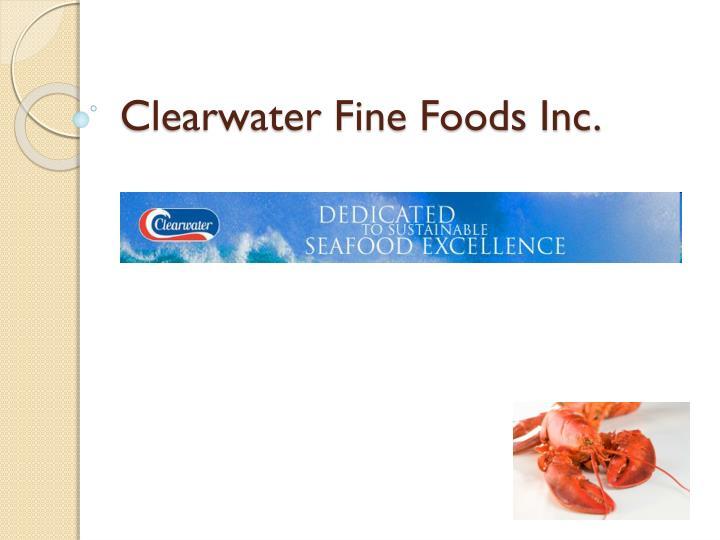 clearwater fine foods inc n.
