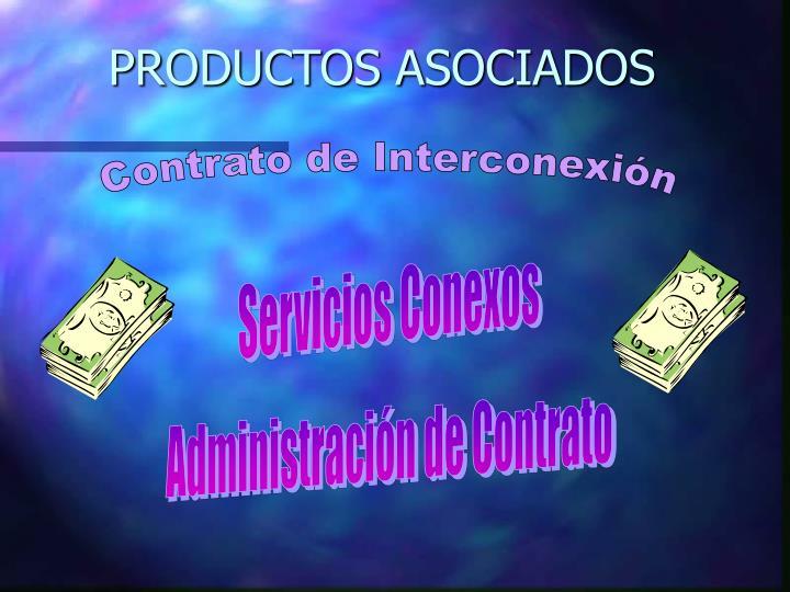 PRODUCTOS ASOCIADOS