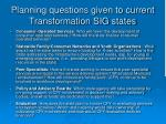 planning questions given to current transformation sig states