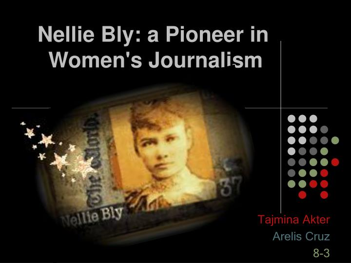 nellie bly a pioneer in women s journalism n.