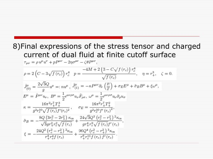 8)Final expressions of the stress tensor and charged current of dual fluid at finite cutoff surface