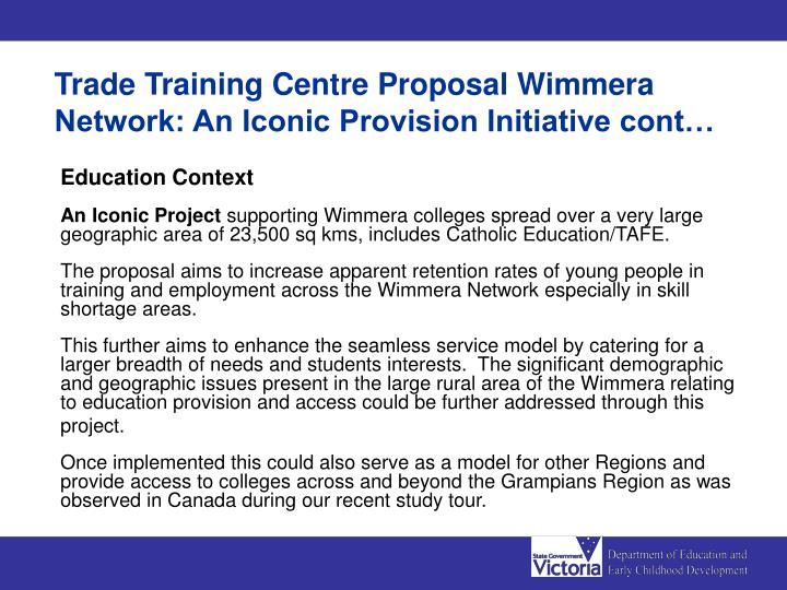 Trade Training Centre Proposal Wimmera Network: An Iconic Provision Initiative cont…