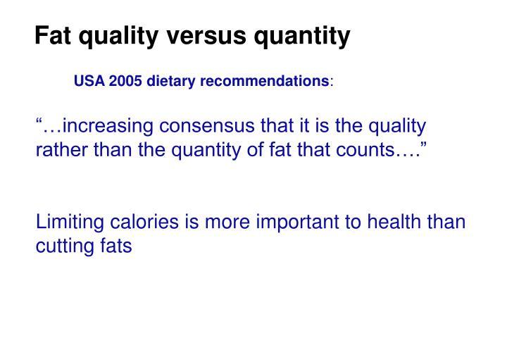 Fat quality versus quantity