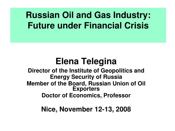 russian oil and gas industry future under financial crisis n.