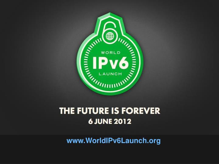 www.WorldIPv6Launch.org