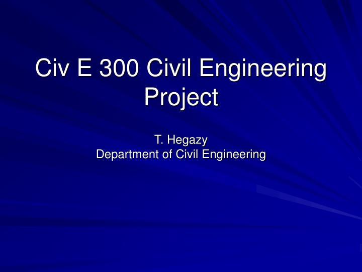 civ e 300 civil engineering project n.