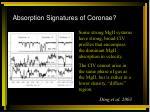 absorption signatures of coronae