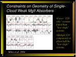 constraints on geometry of single cloud weak mgii absorbers