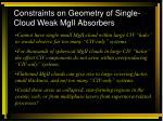 constraints on geometry of single cloud weak mgii absorbers2