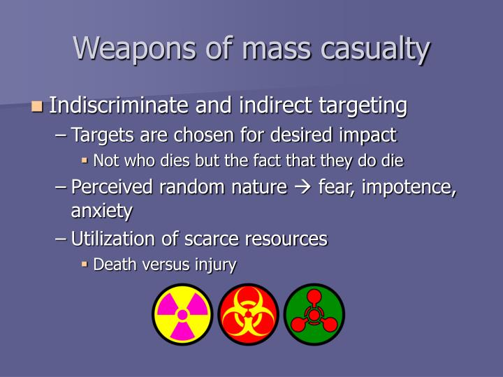 Weapons of mass casualty