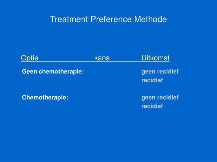 Treatment Preference Methode