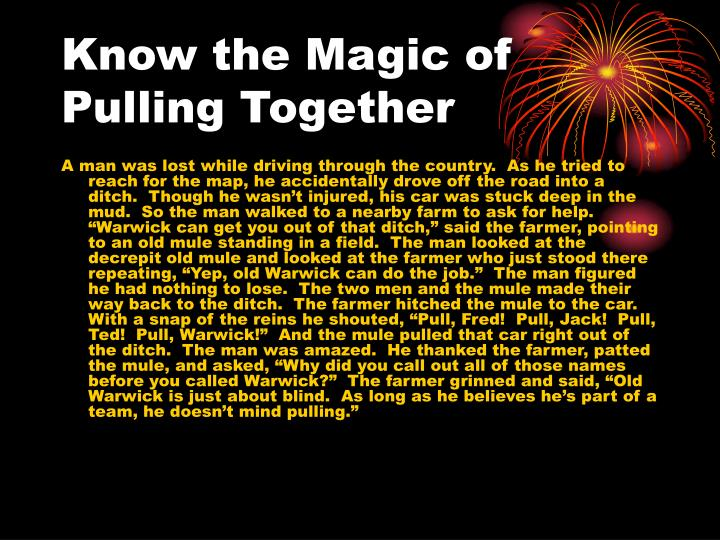 Know the Magic of Pulling Together