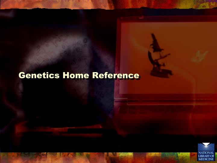 Genetics Home Reference