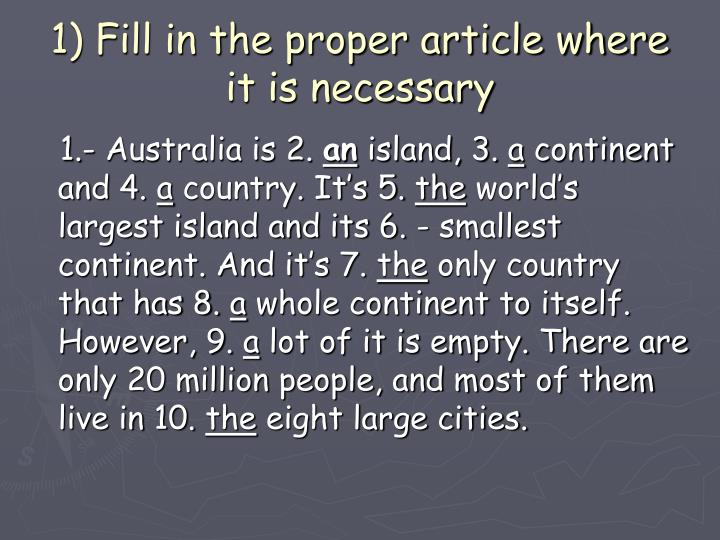 1) Fill in the proper article where it is necessary