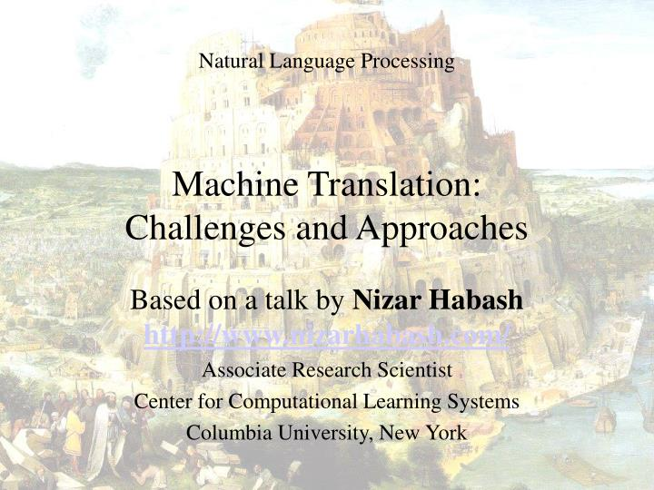 machine translation thesis S machine translation systems, because their translation mostly does not result literally, but the last part of the thesis includes the evaluation of three commercial systems, namely systran, t1.