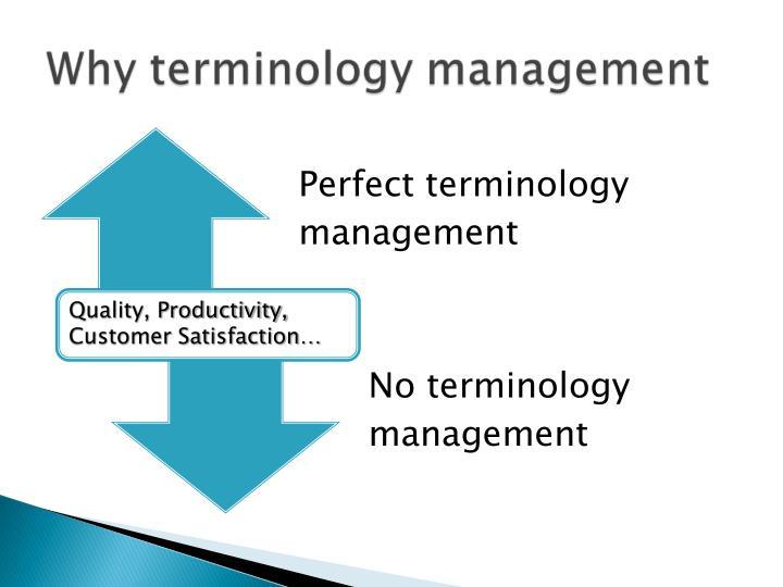 Quality, Productivity, Customer Satisfaction…