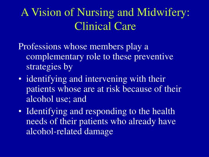 A Vision of Nursing and Midwifery:
