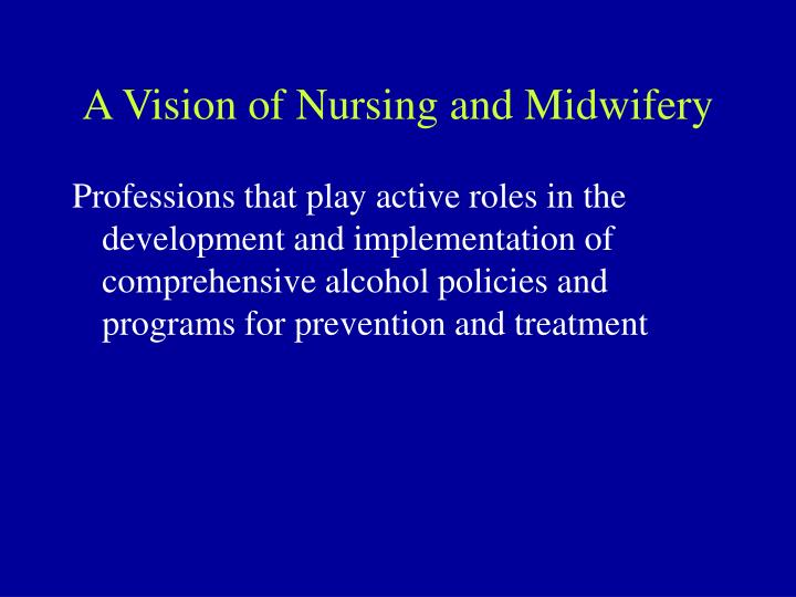 A Vision of Nursing and Midwifery