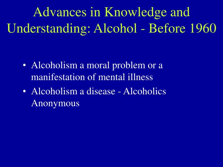 Advances in knowledge and understanding alcohol before 1960