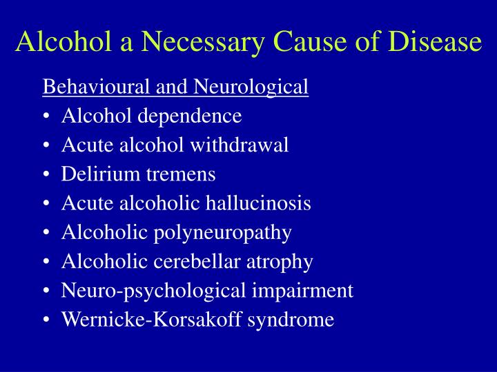 Alcohol a Necessary Cause of Disease