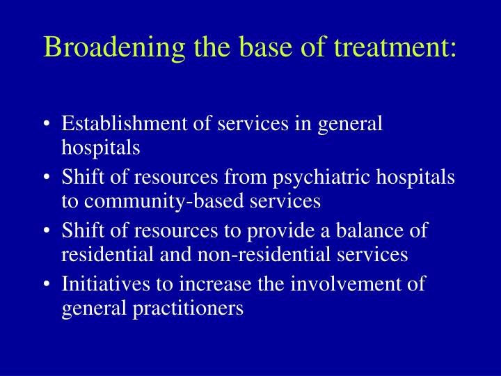 Broadening the base of treatment: