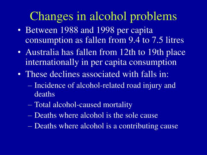 Changes in alcohol problems