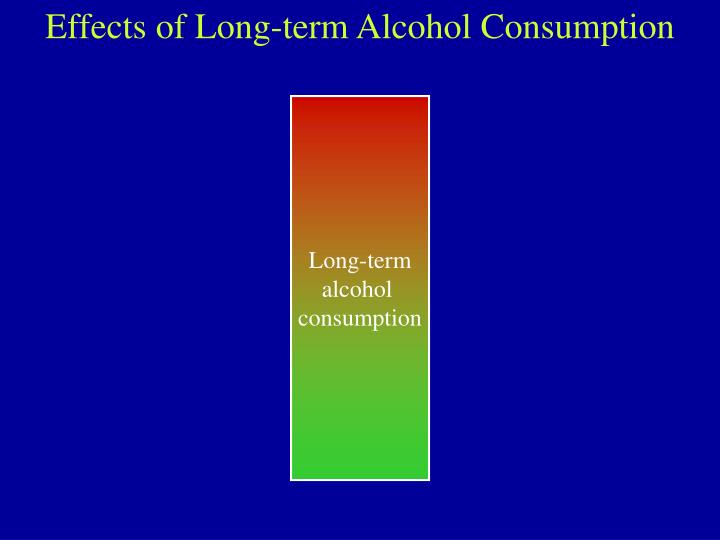 Effects of Long-term Alcohol Consumption
