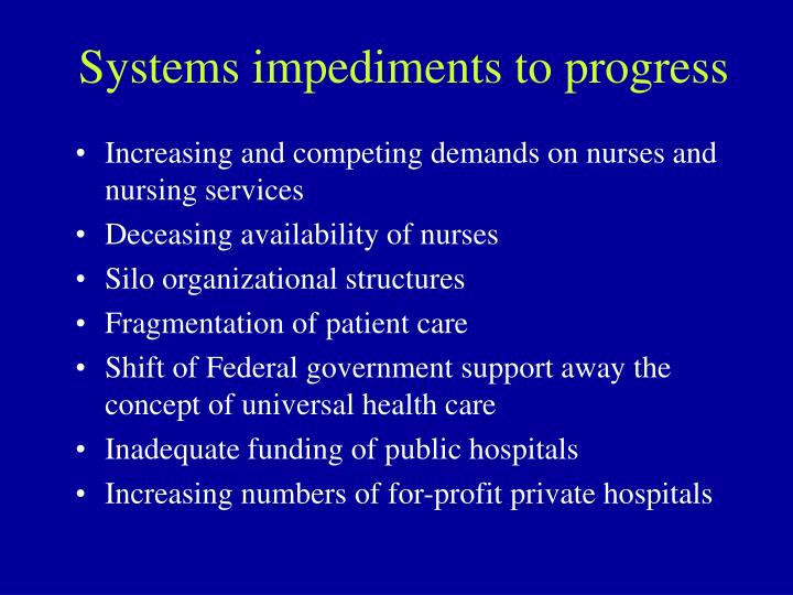 Systems impediments to progress