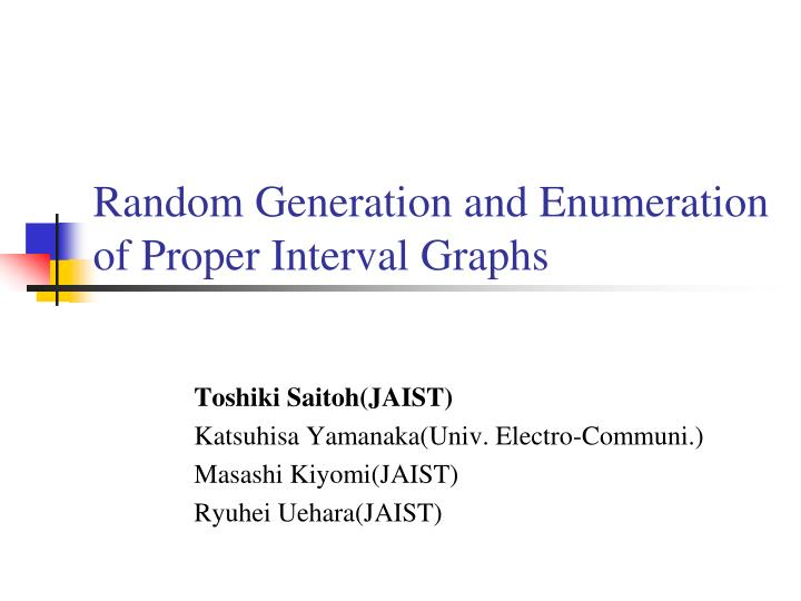 random generation and enumeration of proper interval graphs n.