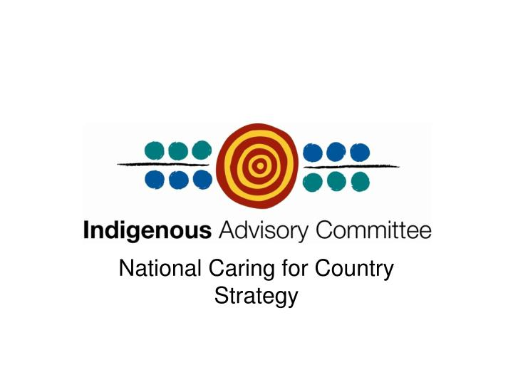 National caring for country strategy