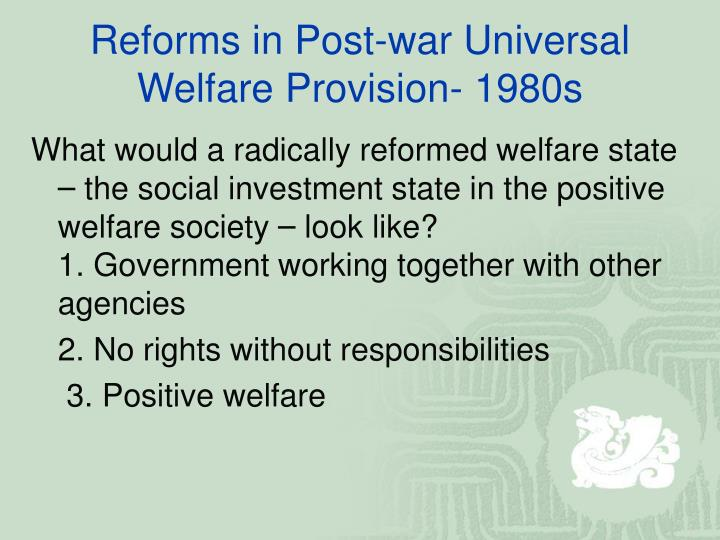 Reforms in Post-war Universal Welfare Provision- 1980s