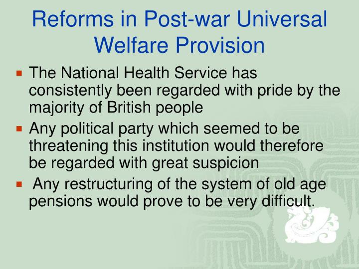 Reforms in Post-war Universal Welfare Provision